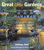 img - for Great Little Gardens by Anthony Noel (2004-04-01) book / textbook / text book