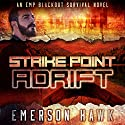 Strike Point - Adrift: An EMP Blackout Survival Novel (Volume 3) Audiobook by Emerson Hawk Narrated by Kevin Pierce