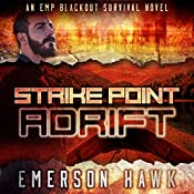 Strike Point - Adrift: An EMP Blackout Survival Novel (Volume 3) | Emerson Hawk