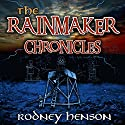 The Rainmaker Chronicles, Episode One Audiobook by Rodney Henson Narrated by Christopher Blair
