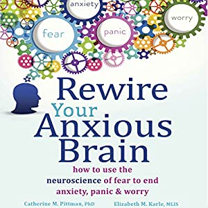 Rewire Your Anxious Brain | Livre audio