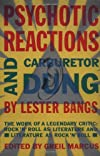 Psychotic Reactions and Carburetor Dung: The Work of a Legendary Critic: Rock'N'Roll as Literature and Literature as Rock 'N'Roll (Vintage)
