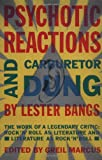 Psychotic Reactions and Carburetor Dung: The Work of a Legendary Critic: Rock'N'Roll as Literature and Literature as Rock 'N'Roll (0679720456) by Lester Bangs