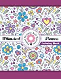 Lilt Kids Coloring Books Whimsical Flowers Floral Designs and Patterns Coloring Book: 47 (Sacred Mandala Designs and Patterns Coloring Books for Adults)