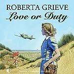 Love or Duty | Roberta Grieve