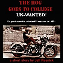 The Hog Goes to College (       UNABRIDGED) by Jeff Resnick Narrated by Jeff Resnick