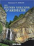 echange, troc Emmanuel Berger, Monique Berger - Les jeunes volcans d'Ardèche