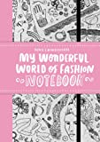 Nina Chakrabarti My Wonderful World of Fashion Notebook