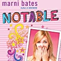 Notable (       UNABRIDGED) by Marni Bates Narrated by Cassandra Morris