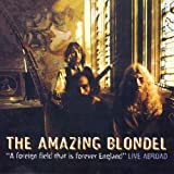 A Foreign Field That Is Forever England - Live Abroad By Amazing Blondel (2000-02-21)