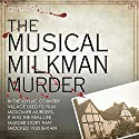 The Musical Milkman Murder Audiobook by Quentin Falk Narrated by Lynsey Frost