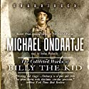 The Collected Works of Billy the Kid (       UNABRIDGED) by Michael Ondaatje Narrated by Stefan Rudnicki