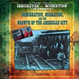 img - for Immigration, Migration, and the Growth of the American City (Primary Sources of Immigration and Migration in America) book / textbook / text book