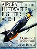 img - for Aircraft of the Luftwaffe Fighter Aces Vol. I: (Schiffer Military History Book) book / textbook / text book