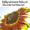 Erfolg mit innerer Ruhe 4-6 (Das große Paul-Fleiter-Set) Hörbuch von Paul Fleiter Gesprochen von: Paul Fleiter