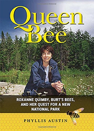 queen-bee-roxanne-quimby-burts-bees-and-the-fight-for-a-national-park-in-the-maine-woods-by-phyllis-