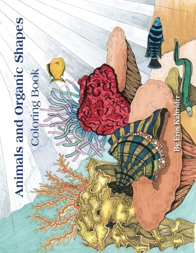 Animals and Organic Shapes: Coloring Book: Volume 1 (Zentangle Coloring Books)
