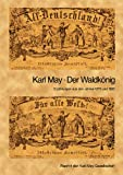 Der Waldkönig - Erzählungen aus den Jahren 1879 und 1880 (Reprint der Karl-May-Gesellschaft)