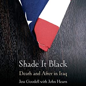 Shade it Black: Death and After in Iraq | [Jessica Goodell, John Hearn]