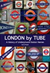 London by Tube: A History of Undergro...