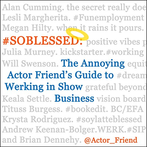 #Soblessed: The Annoying Actor Friend's Guide To Werking In Show Business