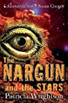 The Nargun and the Stars by Patricia Wrightson published by Catnip Publishing Ltd (2009) [Paperback]