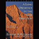 Long Obedience in the Same Direction: Discipleship in an Instant Society Hörbuch von Eugene H. Peterson Gesprochen von: Lloyd James