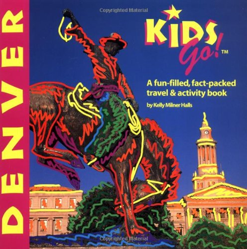 Denver: A Fun-Filled, Fact-Packed, Travel & Activity Book (Kids Go)