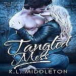 Tangled Mess | K.L. Middleton,Kristen Middleton