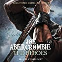 The Heroes (       UNABRIDGED) by Joe Abercrombie Narrated by Steven Pacey