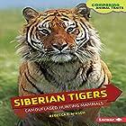 Siberian Tigers: Camouflaged Hunting Mammals Hörbuch von Rebecca E. Hirsch Gesprochen von:  Intuitive