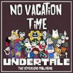 Undertale: No Vacation Time |  Two Sovereigns Publishing