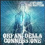 Orfani della Connessione: Fantastica Vol. 5: [Orphans of the Connection: Fantastic, Volume 5] | Giovanni De Matteo