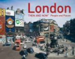 London Then and Now: People and Place...