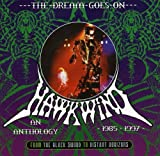 The Dream Goes On - An Anthology 1984-1997 by Hawkwind (2009-01-13)