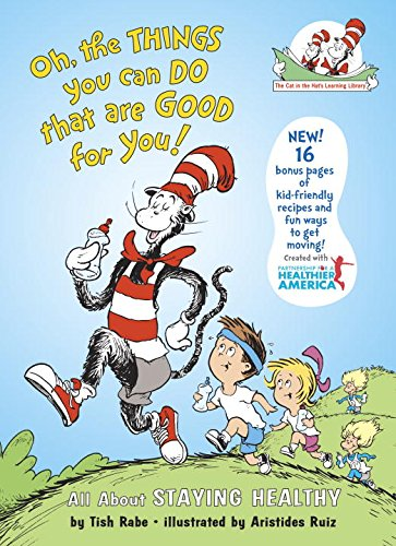 Oh, the Things You Can Do That Are Good for You!: All about Staying Healthy (Cat in the Hat's Learning Library)