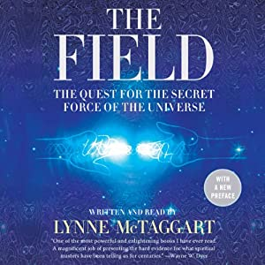 The Field - Updated Edition: The Quest for the Secret Force of the Universe | [Lynne McTaggart]