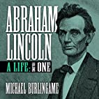 Abraham Lincoln: A Life, Volume One by…