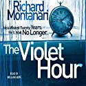 The Violet Hour Audiobook by Richard Montanari Narrated by William Hope