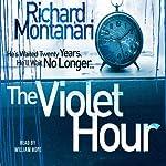 The Violet Hour | Richard Montanari
