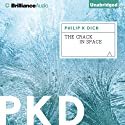 The Crack in Space (       UNABRIDGED) by Philip K. Dick Narrated by Benjamin L. Darcie
