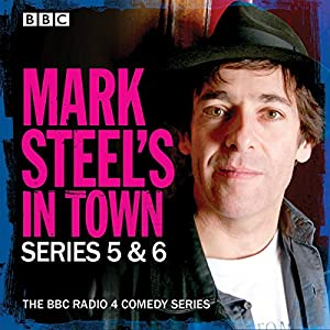 Mark Steel's in Town: Series 5 & 6 Radio/TV Program