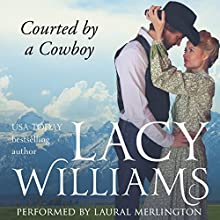 Courted by a Cowboy: Wyoming Legacy Audiobook by Lacy Williams Narrated by Laural Merlington