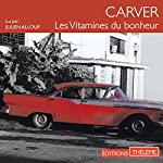 Les vitamines du bonheur | Raymond Carver
