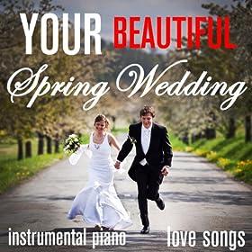 Your Beautiful Spring Wedding