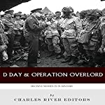 Decisive Moments in History: D-Day & Operation Overlord |  Charles River Editors