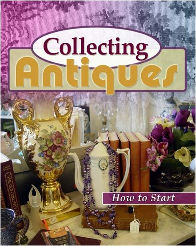 Collecting Antiques - How To Get Started