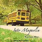 Into Magnolia: Sandy Cove Series, Book 3 Hörbuch von Rosemary Hines Gesprochen von: Becky Doughty