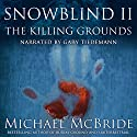 Snowblind II: The Killing Grounds Audiobook by Michael McBride Narrated by Gary Tiedemann