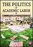 img - for Academic Labor: The Politics of Academic Labor in Communication Studies book / textbook / text book